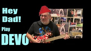 "Hey Dad play DEVO!! Whip It""!! For Ren😊"