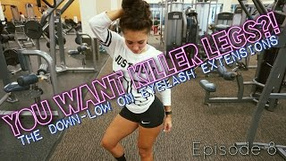 You Want Killer Legs? | Eyelash Extensions | Episode 8