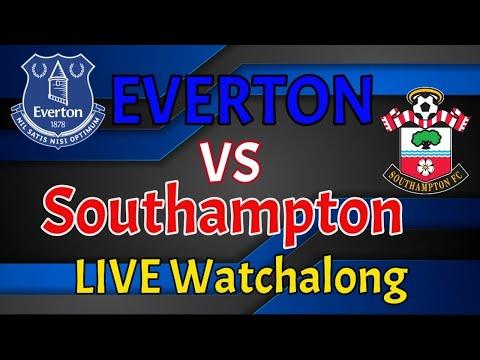 Everton Vs Southampton   LIVE Watchalong  