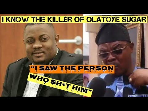 "L*t£ Olatoye Sugar's Brother ""I know who k*ll£d My Brother"" 
