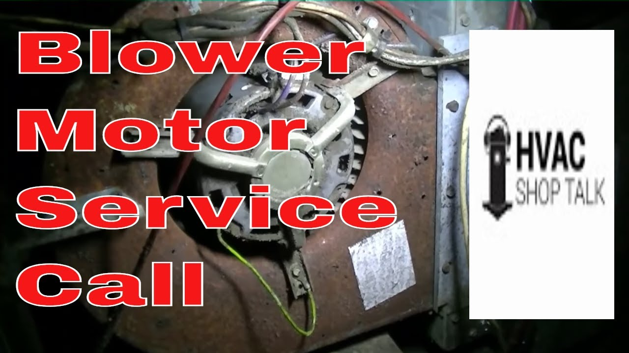 Hvac Service Call Troubleshooting A Blower Motor