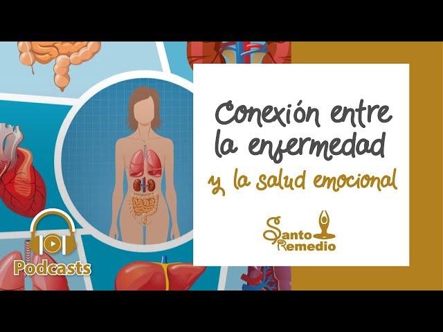 Conexión entre la enfermedad y la salud emocional - Santo Remedio Panamá.