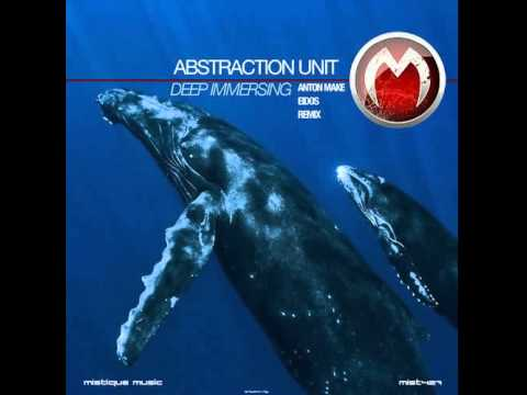 Abstraction Unit - Deep Immersing (Anton Make Remix)