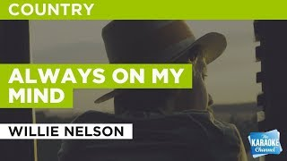 Always On My Mind in the style of Willie Nelson | Karaoke with Lyrics