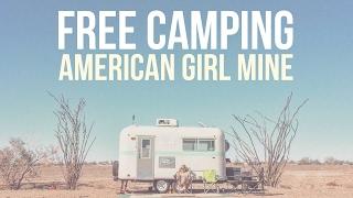 Free Camping at American Girl Mine 🌴 🌄 👌 RV Boondocking, Van Camping & Dry Camping in California
