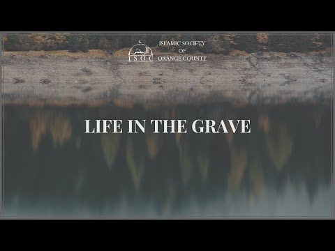 Life in the Grave with Shaykh Shahid Ali