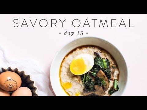 Healthy Breakfast Idea Savory Oatmeal �� DAY 18 | HONEYSUCKLE