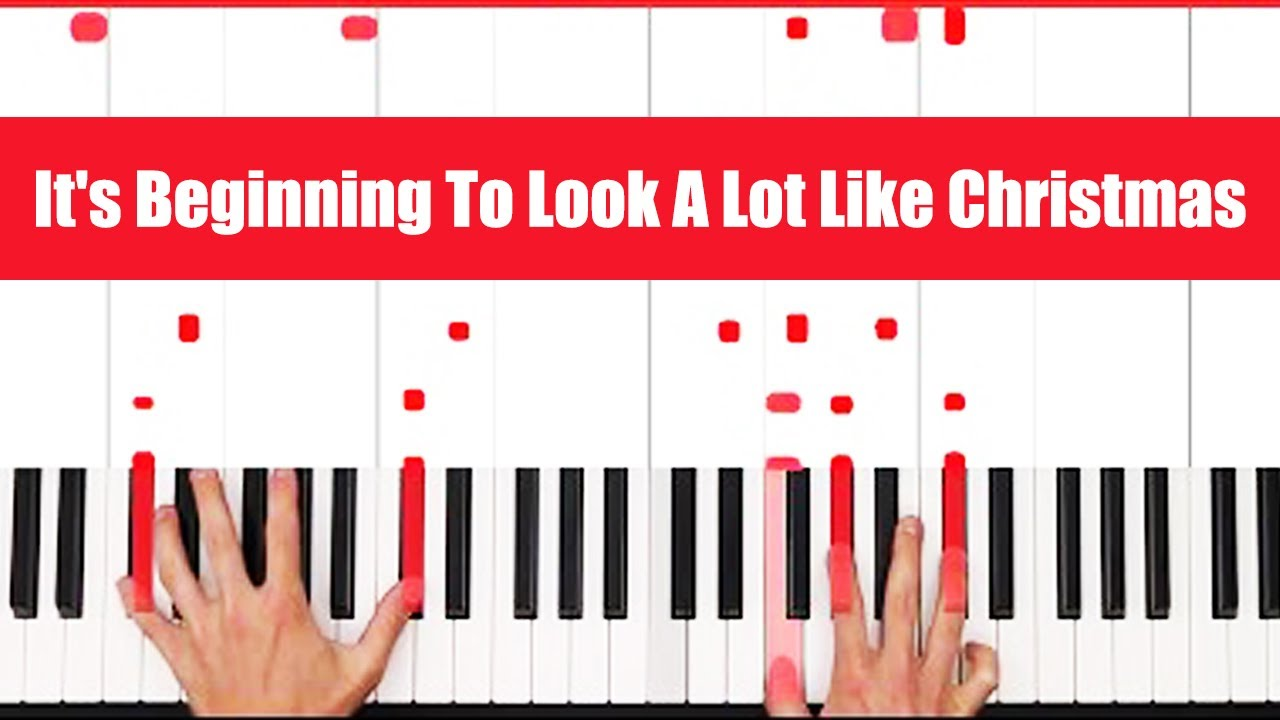It\'s Beginning To Look A Lot Like Christmas Piano Tutorial - CHORDS ...