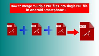 How to Merge Multiple PDF files into Single PDF file in Android Smartphone ?