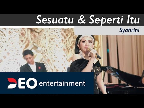 Sesuatu & Seperti Itu - Syahrini at Hotel Bidakara Birawa | ft. Deo Entertainment