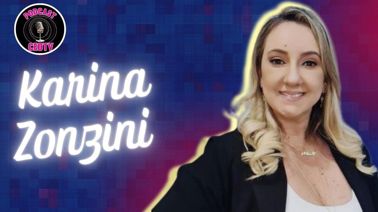 Karina Zoninzi CEOTV PODCAST Empresarial