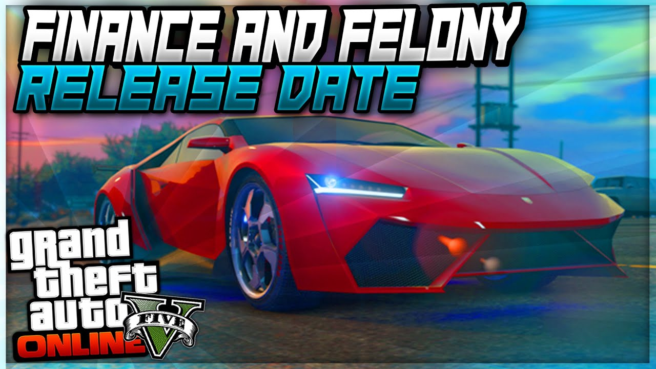 new car game release dateGTA Online NEW Finance and Felony Release Date and New Cars
