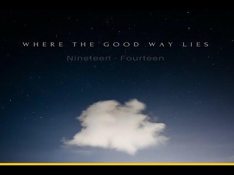 Where the Good Way Lies - Nineteen Fourteen [Full Album]