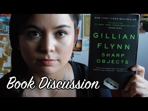 Sharp Objects by Gillian Flynn | Discussion