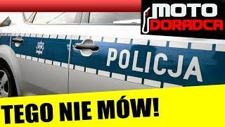 Czego nie mówić przy policjancie? #MOTODORADCA