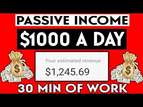 Make $1000 A Day In PASSIVE INCOME Working Only 30 Minutes! (MAKE MONEY ONLINE)