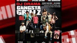 XXL Freshmen 2013 Mixtape - Gangasta Grillz Special Edition With DJ Drama