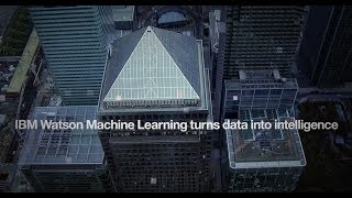 Transform Data into Intelligence Using IBM Watson Machine Learning
