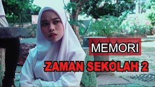 MEMORI ZAMAN SEKOLAH (Episod 2)