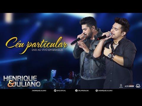 Henrique e Juliano - Céu Particular (DVD Ao vivo em Brasília) [Vídeo Oficial]