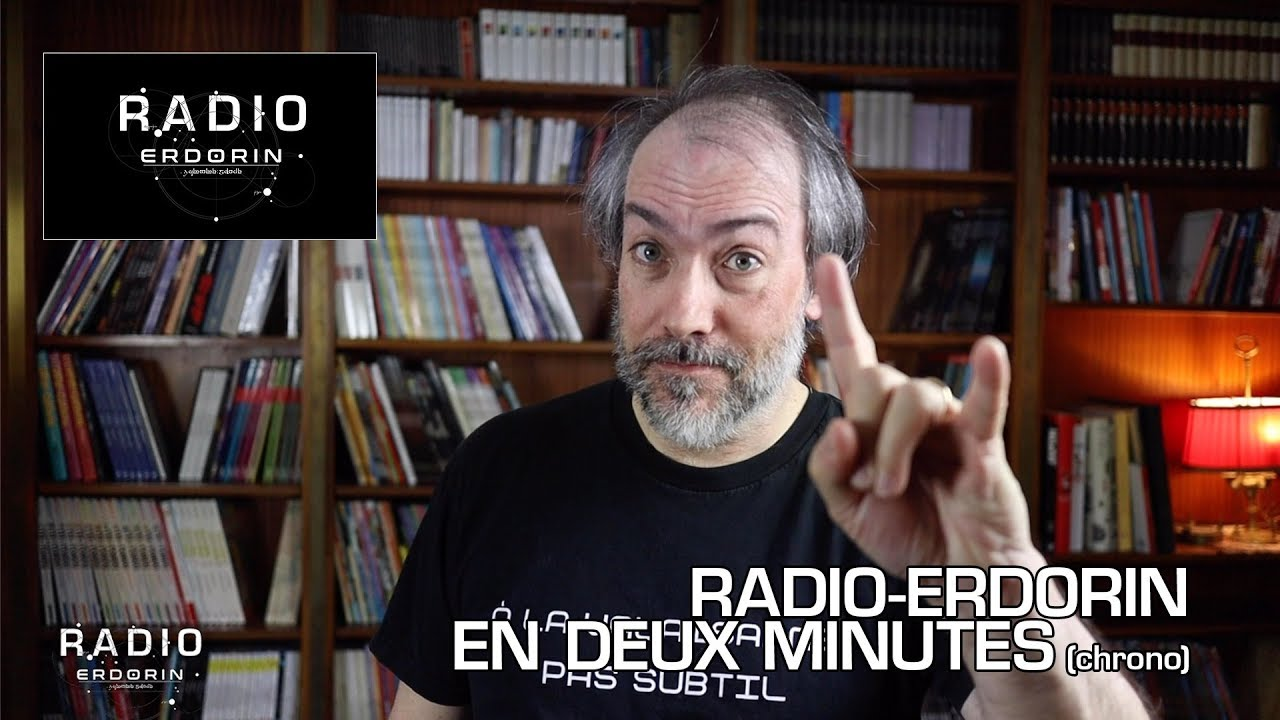 Radio-Erdorin en deux minutes (chrono)