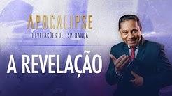 A revelação | Apocalipse - Revelações de Esperança com Pr. Luis Gonçalves