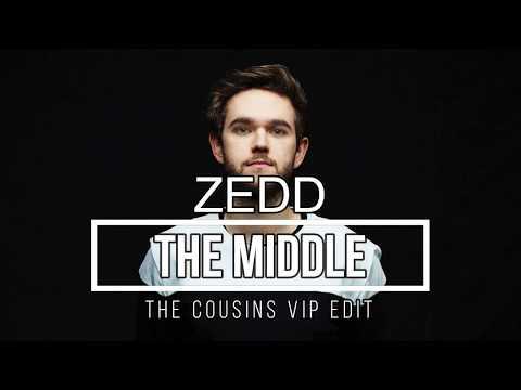 Zedd - The Middle (The Cousins VIP Edit)