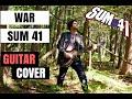 WAR - Sum 41 (guitar cover) || InVinceble