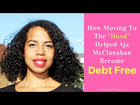 How Moving To The Hood Helped Aja McClanahan Become Debt Free {AUDIO}
