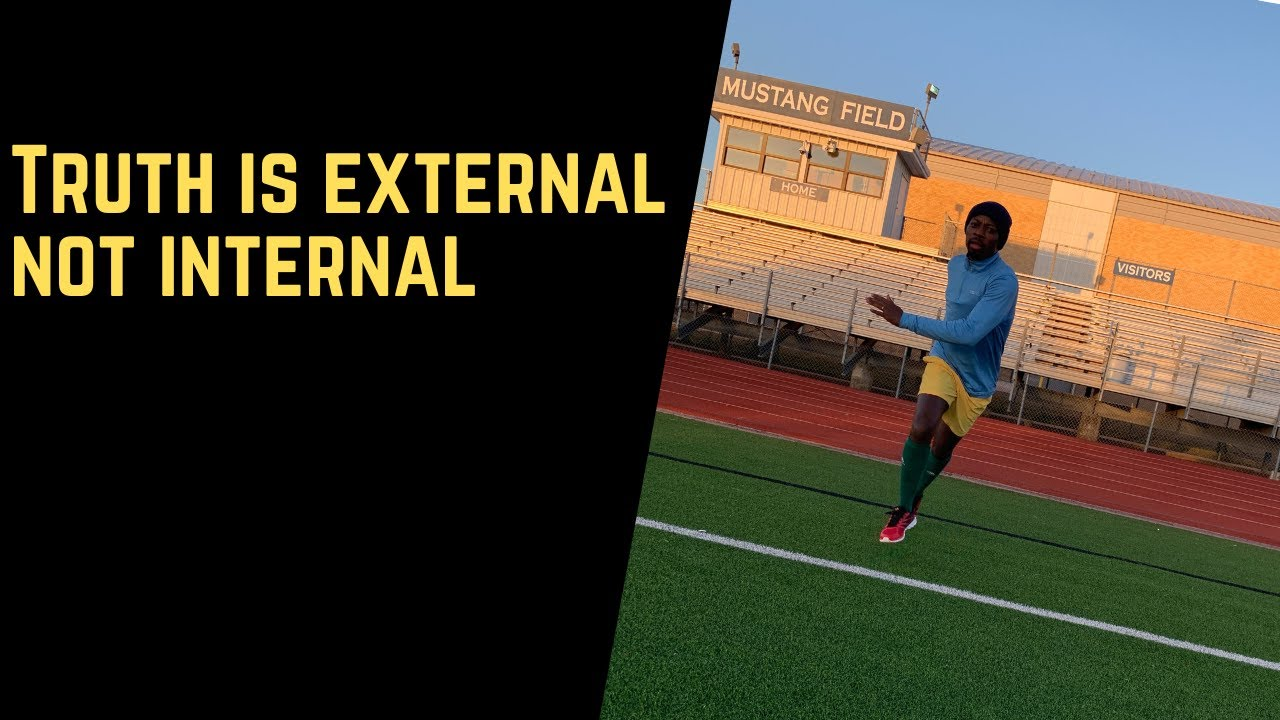 Truth is external, not internal