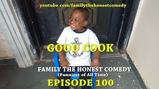 GOOD COOK (Family The Honest Comedy) (Episode 100)