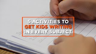 5 Activities to Get Kids Writing in Every Subject