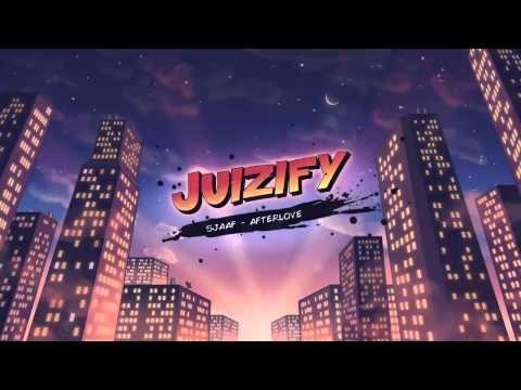 Sjaaf - Afterlove [Juizify Release]