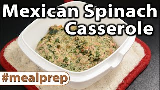 Mexican Spinach Casserole  Weekly Meal Prep  Caveman Keto