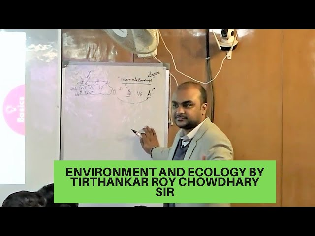 ENVIRONMENT AND ECOLOGY FOR UPSC 2020 | BY TIRTHANKAR ROY CHOWDHARY SIR | EDEN IAS