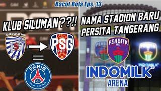 Psg Pati Tiru Paris Saint Germain Indomilk Arena Stadion Baru Persita Tangerang Bacotbola Youtube