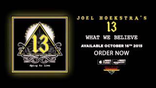 Joel Hoekstra's 13 – What We Believe (Official Audio)