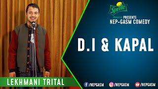 D.I & Kapal | Nepali Stand-Up Comedy | Lekhmani Trital | Nep-Gasm Comedy