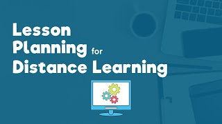 Lesson Planning for Distance Learning