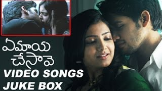 Ye Maya Chesave Video Songs Juke Box  Naga Chaitanya  Samantha