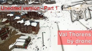Val Thorens by drone - Unedited version : Part1 (4K Ultra HD)