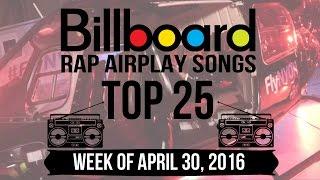 Top 25 - Billboard Rap Airplay Songs | Week of April 30, 2016