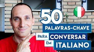50 PALAVRAS-CHAVE e EXPRESSÕES ÚTEIS para CONVERSAR em ITALIANO I Vou Aprender Italiano