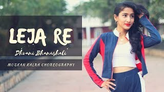 LEJA RE | Dhvani Bhanushali | Tanishk Bagchi | Wedding Dance Choreography | Muskan Kalra