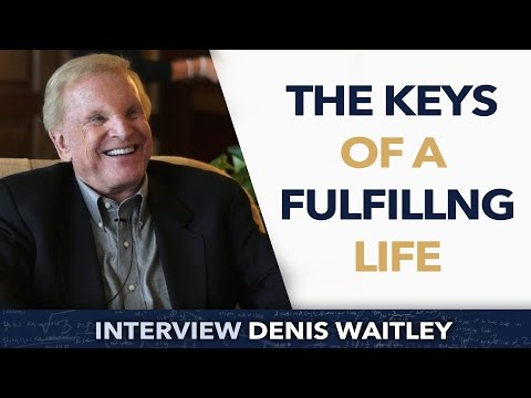 The keys of a fulfilling life - Denis Waitley
