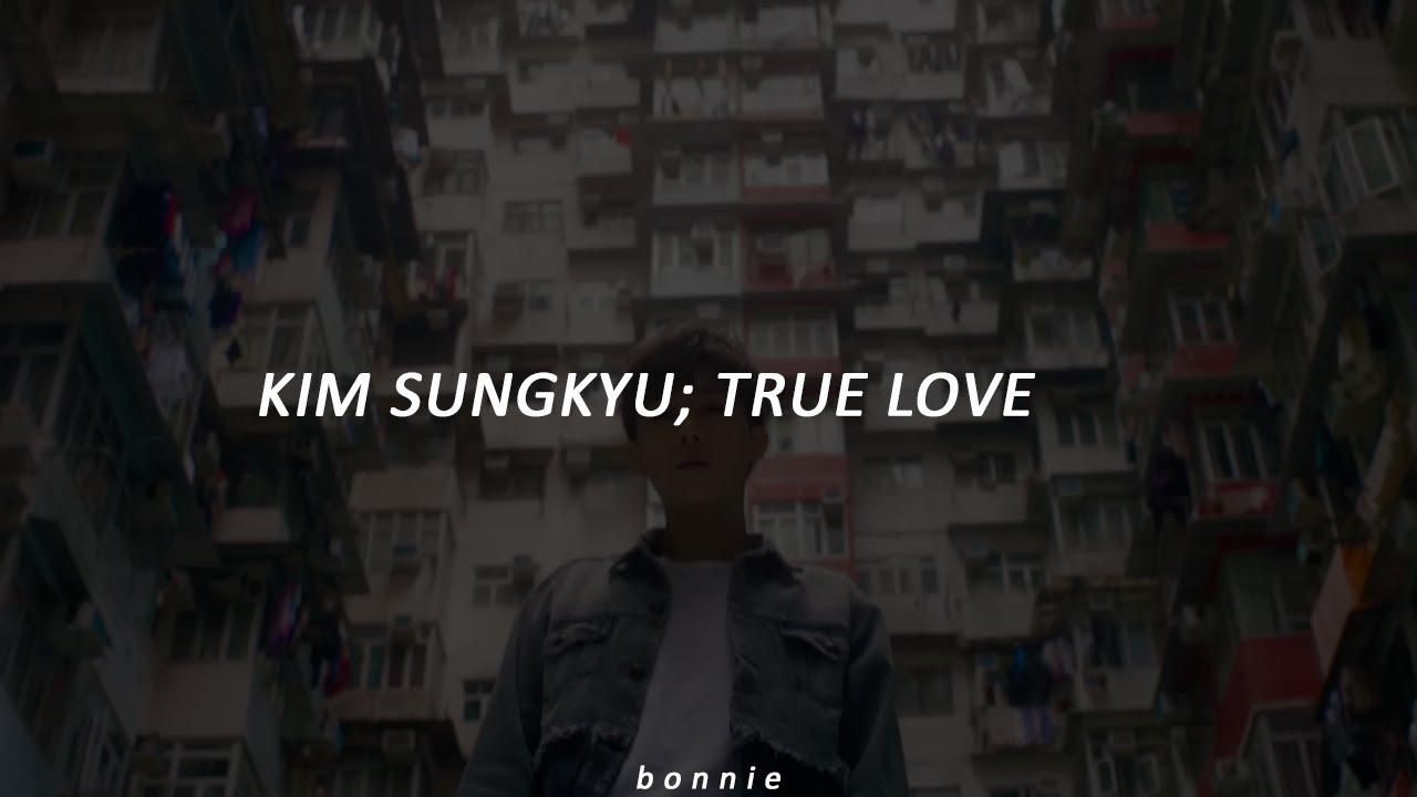 KIM SUNGGYU; True Love Sub Español - YouTube