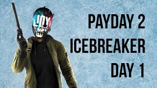 [Payday 2] Icebreaker Event - Day 1 Overview