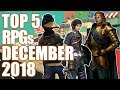 Top 5 NEW RPGs Of December 2018