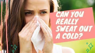 Should I Exercise When I am Sick? Sweating out a Cold Video