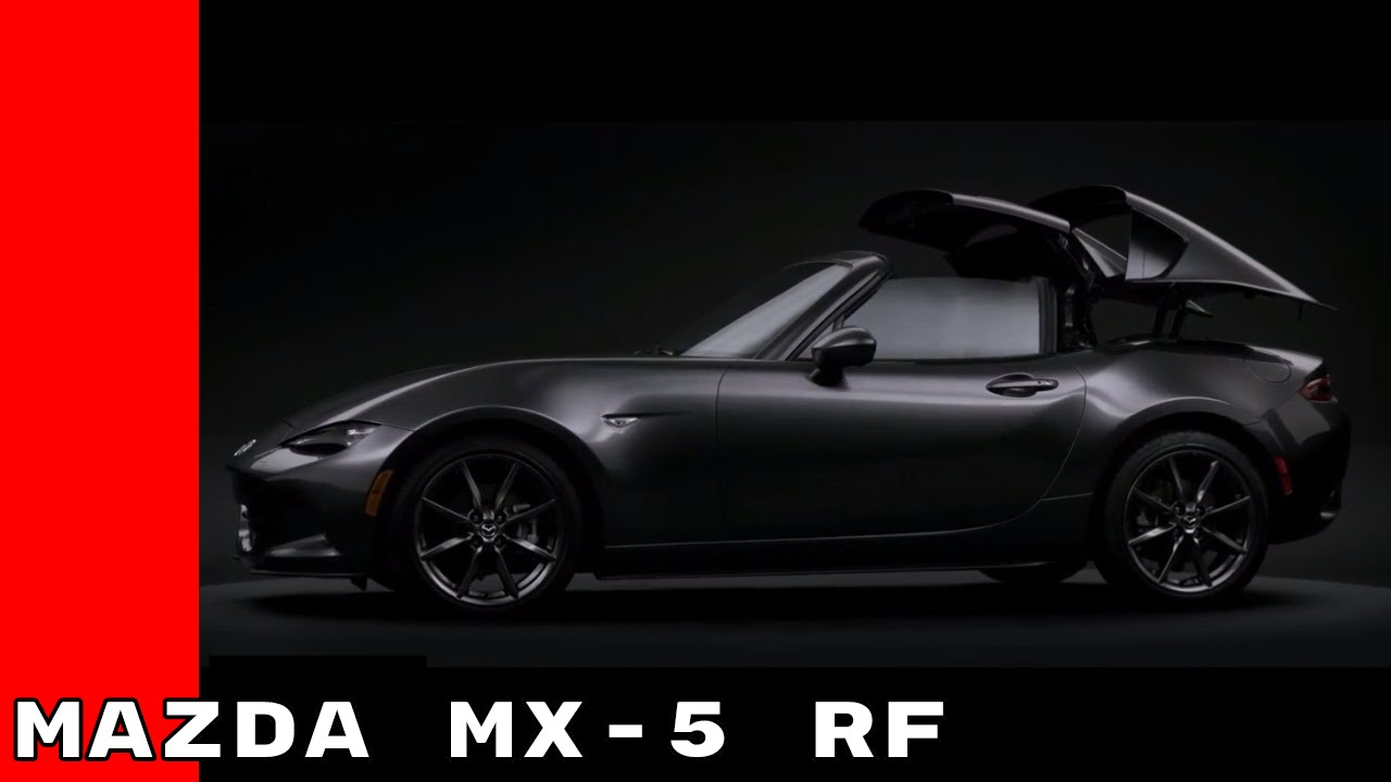 The All New 2017 Mazda Mx 5 Rf Commercial Youtube